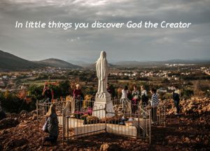 in little things you discover God the Creator
